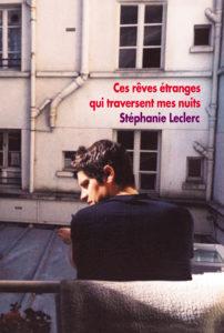 Stéphanie LECLERC. Ces rêves étranges qui traversent mes nuits (L'école des loisirs, 2016)