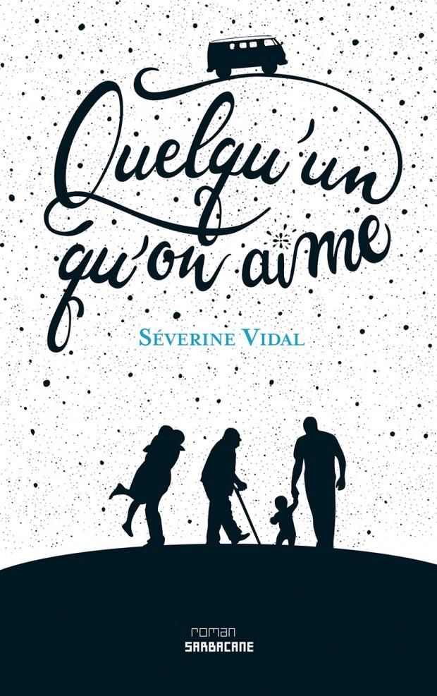 Séverine VIDAL / Quelqu'un qu'on aime (éditions Sarbacane – 2016 )