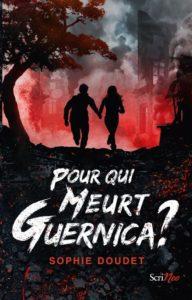 Sophie DOUDET / Pour qui meurt Guernica ? (éditions Scrineo – 2018)