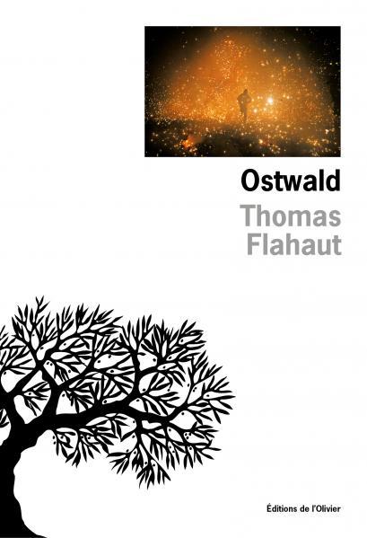 Thomas FLAHAUT / Ostwald (éditions de l'Olivier - 2017)